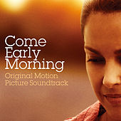 Come Early Morning (Original Motion Picture Soundtrack) by Various Artists
