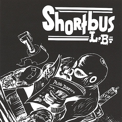 Long Beach Shortbus by Long Beach Shortbus