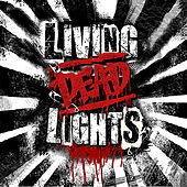 Play & Download Living Dead Lights by Living Dead Lights | Napster
