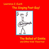 The Ballad of Dinkle and Other Kids' Favorites by Lawrence J. Clark