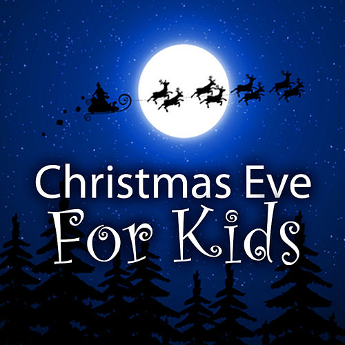 Play & Download Christmas Eve for Kids by The Countdown Kids | Napster