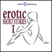 Play & Download Erotic Short Stories I by Various Artists | Napster