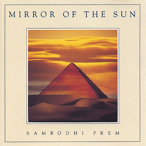 Mirror of the Sun by Sambodhi Prem