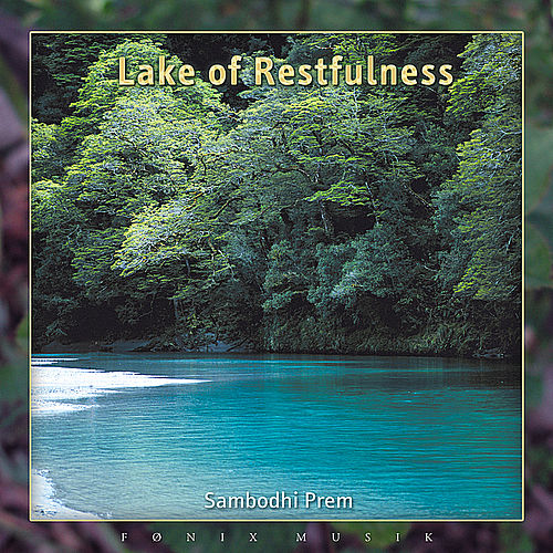 Lake of Restfulness by Sambodhi Prem