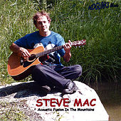 Acoustic Fusion in the Mountains by Steve Mac