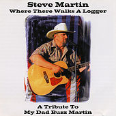 Play & Download Where There Walks a Logger by Steve Martin | Napster