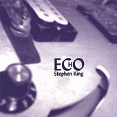 Play & Download Echo by Stephen King | Napster