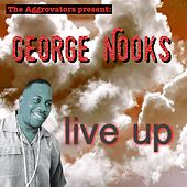 Live Up by George Nooks