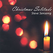 Play & Download Christmas Solitude by Steve Sensenig | Napster