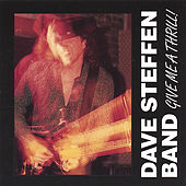 Play & Download Give Me a Thrill by Dave Steffen Band | Napster