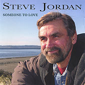 Play & Download Someone to Love by Steve Jordan | Napster