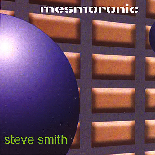 Play & Download Mesmoronic by Steve Smith | Napster
