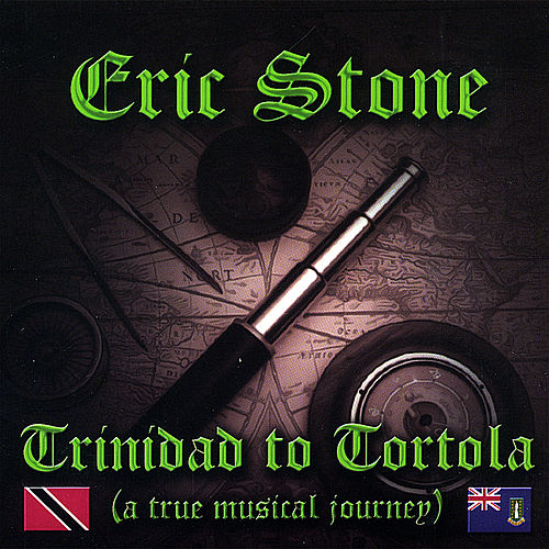 Play & Download Trinidad to Tortola by Eric Stone | Napster