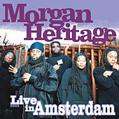 Play & Download Live in Amsterdam 2003 by Morgan Heritage | Napster