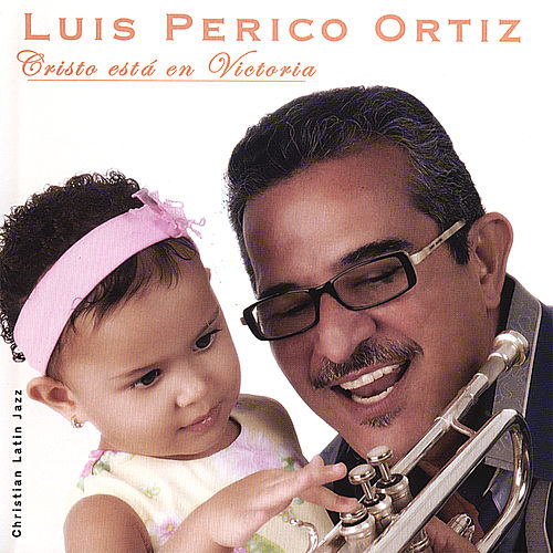 Play & Download Cristo Esta En Victoria by Luis Perico Ortiz | Napster