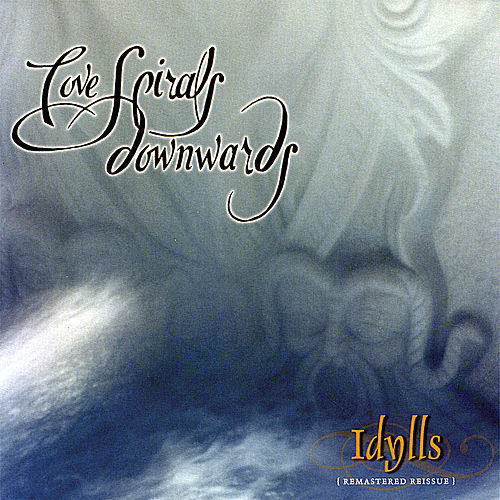 Idylls [Remastered Reissue] by Love Spirals Downwards