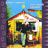 Play & Download Poor Man's Paradise by Johnny Sansone | Napster