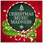 Christmas Music Madness by Various Artists