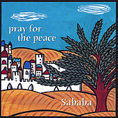 Play & Download Pray for the Peace by Sababa! | Napster