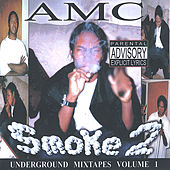 Play & Download Smoke 2: Underground Tapes Vol. 1 by AMC | Napster