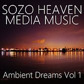 Play & Download Ambient Dreams, Vol. 1 by Sozo Heaven | Napster