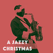 Play & Download A Jazzy Christmas by Various Artists | Napster