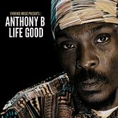 Play & Download Life Good by Anthony B | Napster
