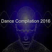 Dance Compilation 2016 by Various Artists