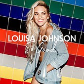 So Good (Alex Adair Remix) by Louisa Johnson