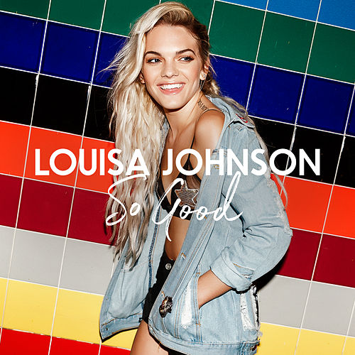 So Good (Alex Adair Remix) by Louisa Johnson