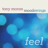 Moodswings (Feel) by Tony Moran