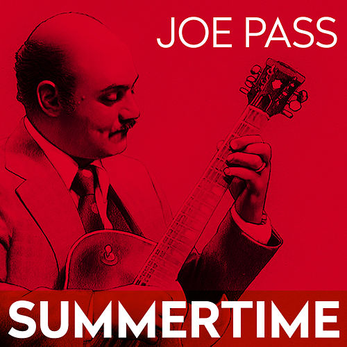 Play & Download Summertime by Joe Pass | Napster