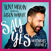 Say Yes (The Remixes, Vol. 2) by Tony Moran