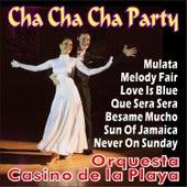 Cha Cha Cha Party by Orquesta Casino De La Playa