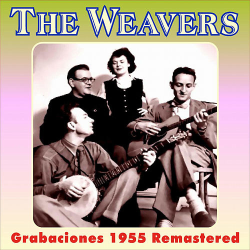 Play & Download Grabaciones - 1955 by The Weavers | Napster