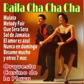 Baila Cha Cha Cha by Orquesta Casino De La Playa