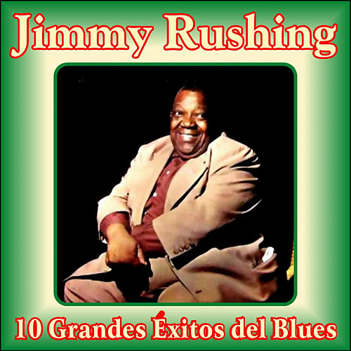 10 Grandes Éxitos del Blues von Jimmy Rushing