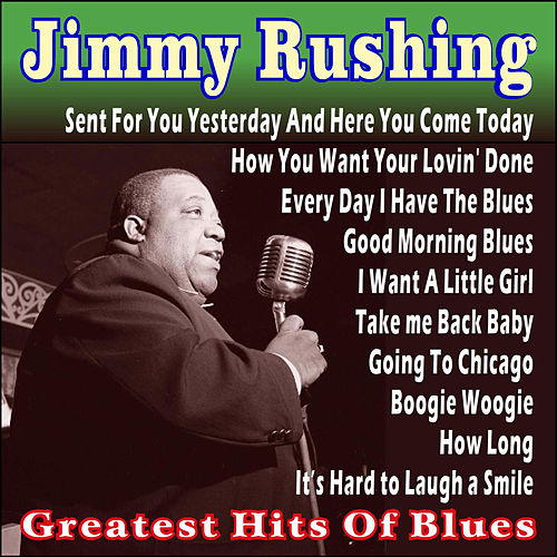 Play & Download Greatest Hits of Blues by Jimmy Rushing | Napster