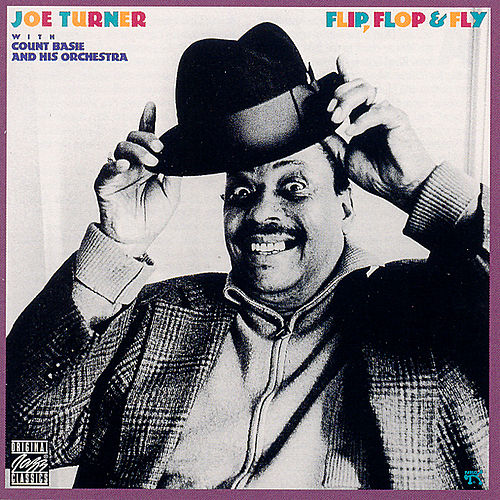 Play & Download Flip, Flop & Fly by Big Joe Turner | Napster