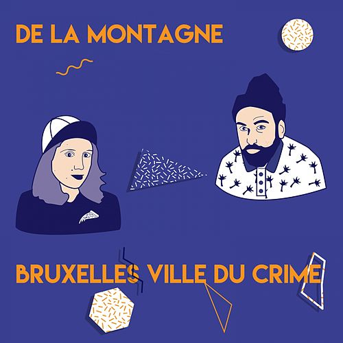 Bruxelles ville du crime de De La Montagne