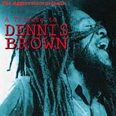 Play & Download The Aggrovators Present: A Tribute to Dennis Brown by Dennis Brown | Napster