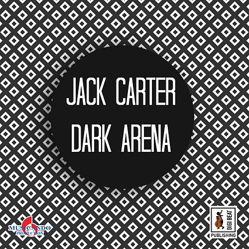 Dark Arena by Jack Carter