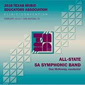 Play & Download 2016 Texas Music Educators Association (TMEA): All-State 5A Symphonic Band (Live) by Texas All-State 5A Symphonic Band | Napster