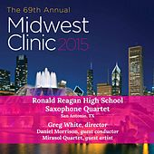 2015 Midwest Clinic: Ronald Reagan High School (Live) by Ronald Reagan High School Saxophone Quartet