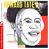 Play & Download Howard Tate's Reaction (Digitally Remastered) by Howard Tate | Napster