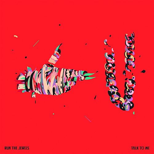 Talk to Me by Run The Jewels
