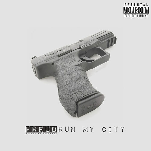 Run My City (feat. Taydabug) by F.R.E.U.D.