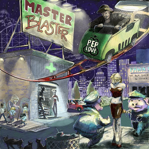 Play & Download Master Blaster by Pep Love | Napster