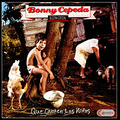 Que Canten los Niños by Bonny Cepeda