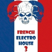 Play & Download French Electro House, Vol. 3 by Various Artists | Napster
